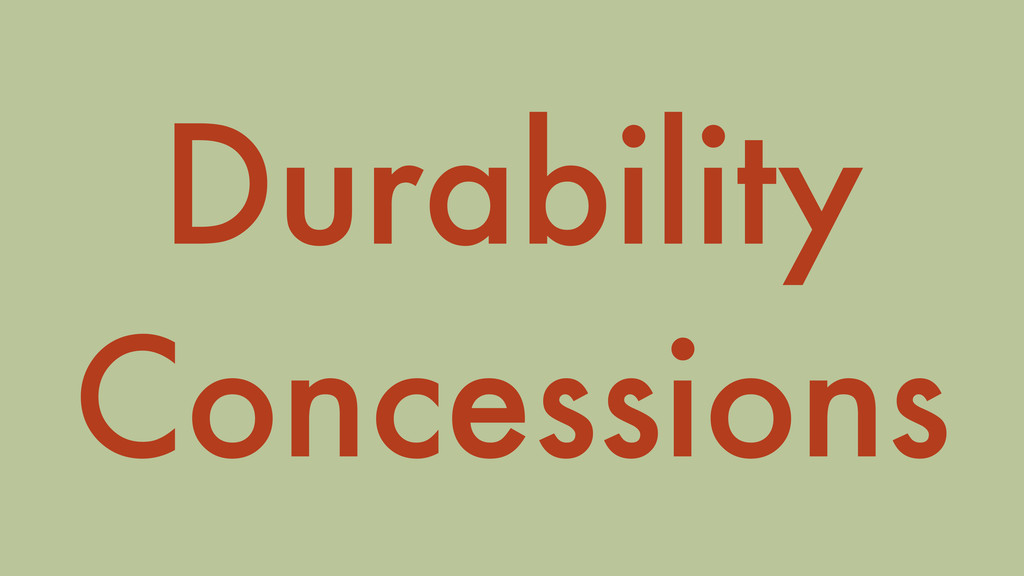 Durability Concessions