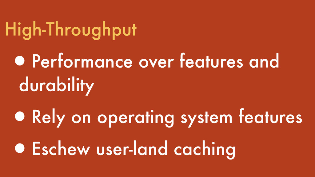 High-Throughput •Performance over features and ...