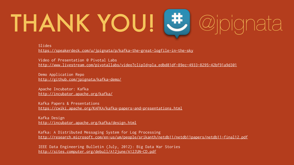 THANK YOU! Slides https://speakerdeck.com/u/jpi...