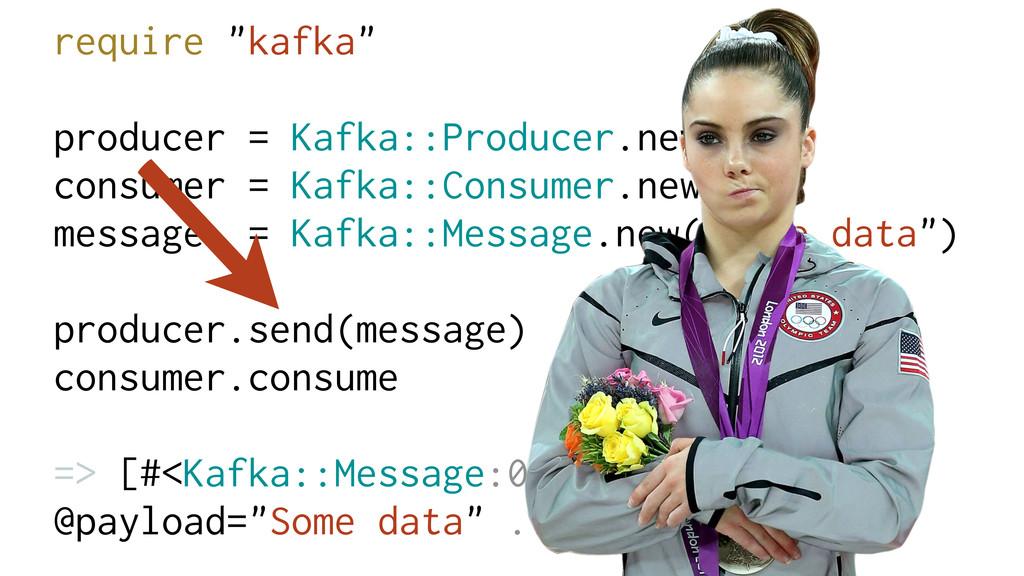 "require ""kafka"" producer = Kafka::Producer.new ..."