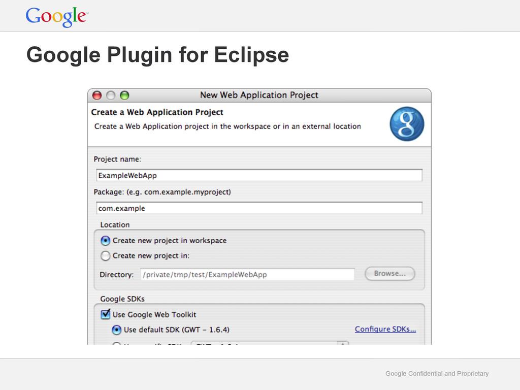 Google Confidential and Proprietary Google Plug...
