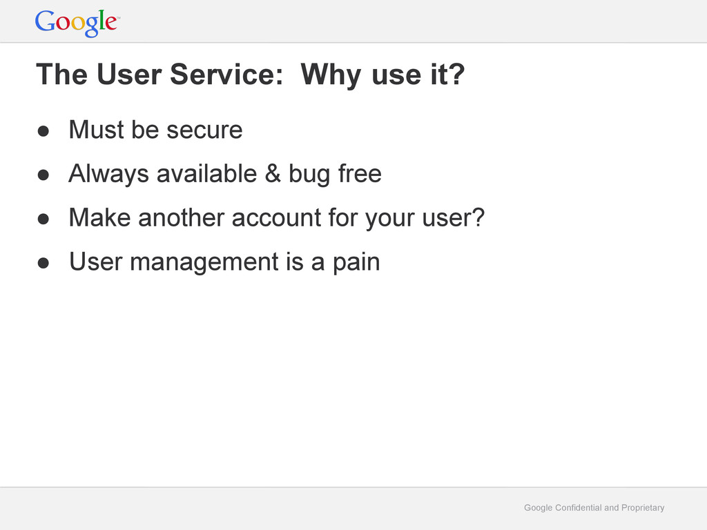 Google Confidential and Proprietary The User Se...
