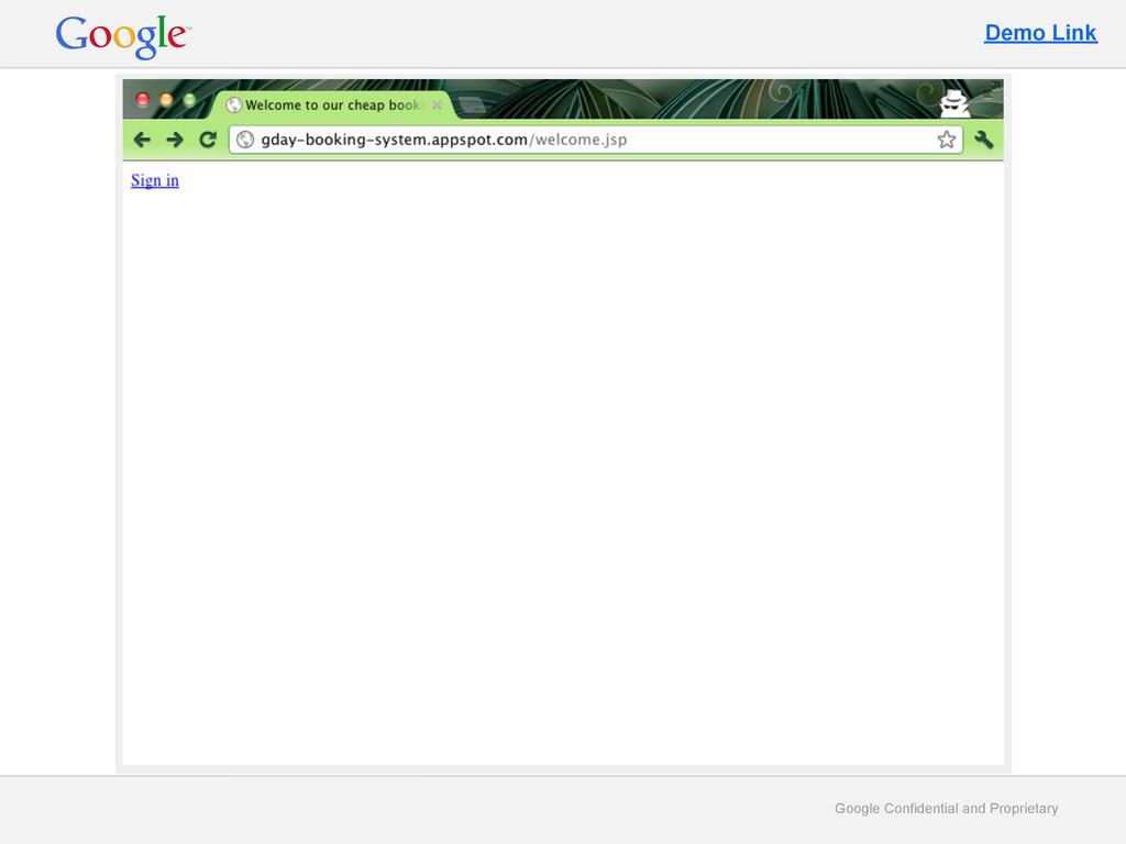 Google Confidential and Proprietary Demo Link