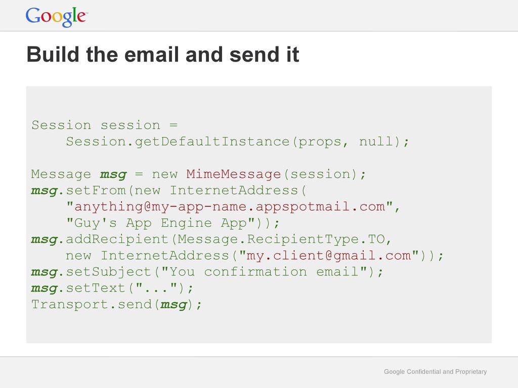 Google Confidential and Proprietary Build the e...