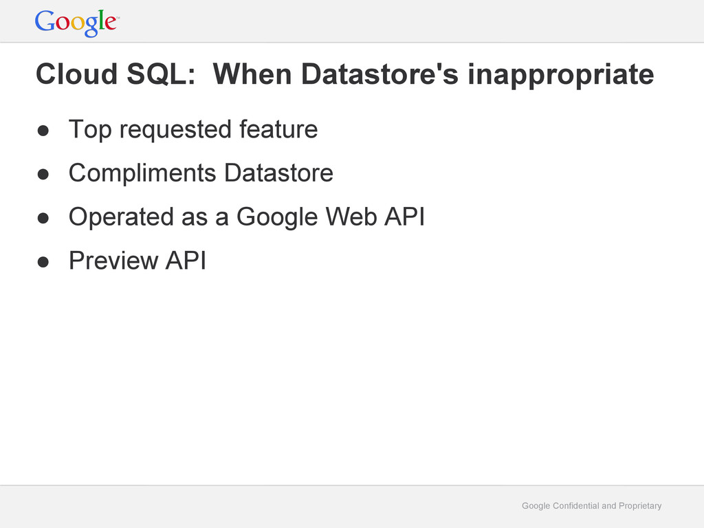 Google Confidential and Proprietary Cloud SQL: ...