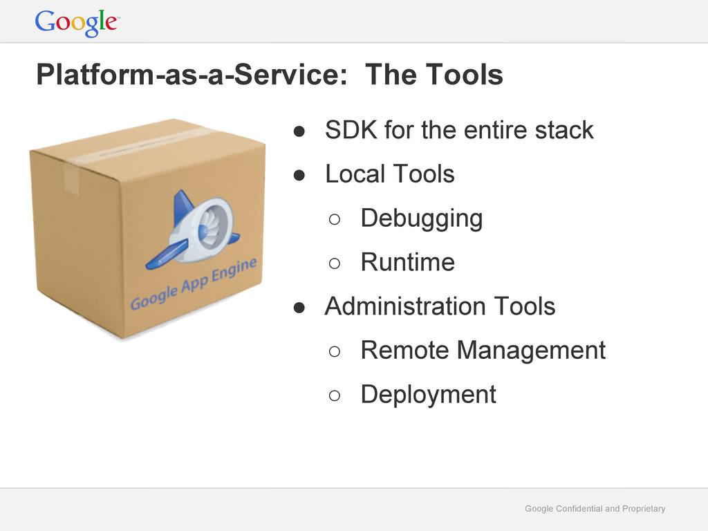 Google Confidential and Proprietary Platform-as...