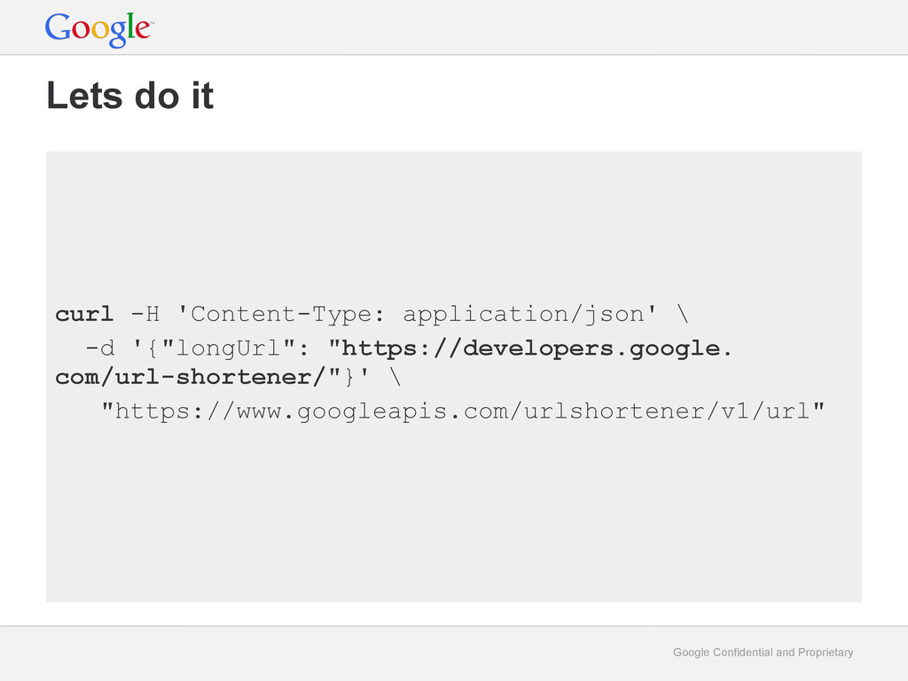 Google Confidential and Proprietary Lets do it ...