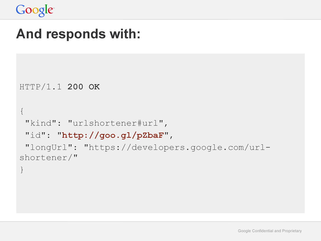Google Confidential and Proprietary And respond...