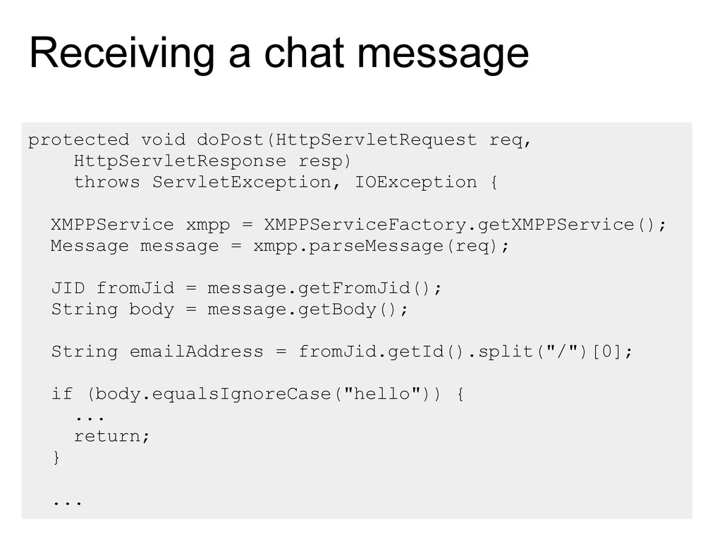Receiving a chat message protected void doPost(...