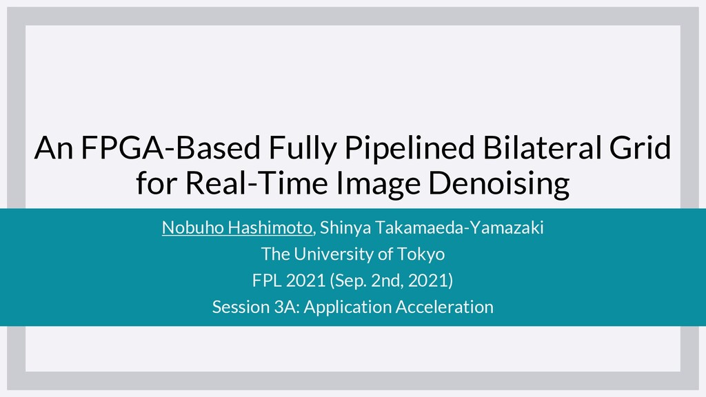 An FPGA-Based Fully Pipelined Bilateral Grid fo...