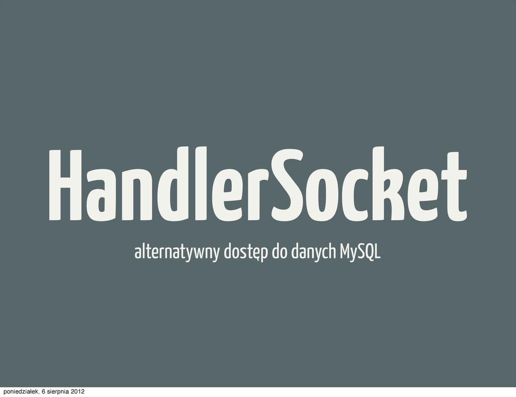 HandlerSocket alternatywny dostep do danych MyS...