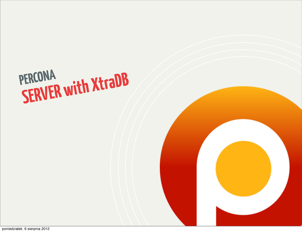 PERCONA SERVER with XtraDB poniedziałek, 6 sier...