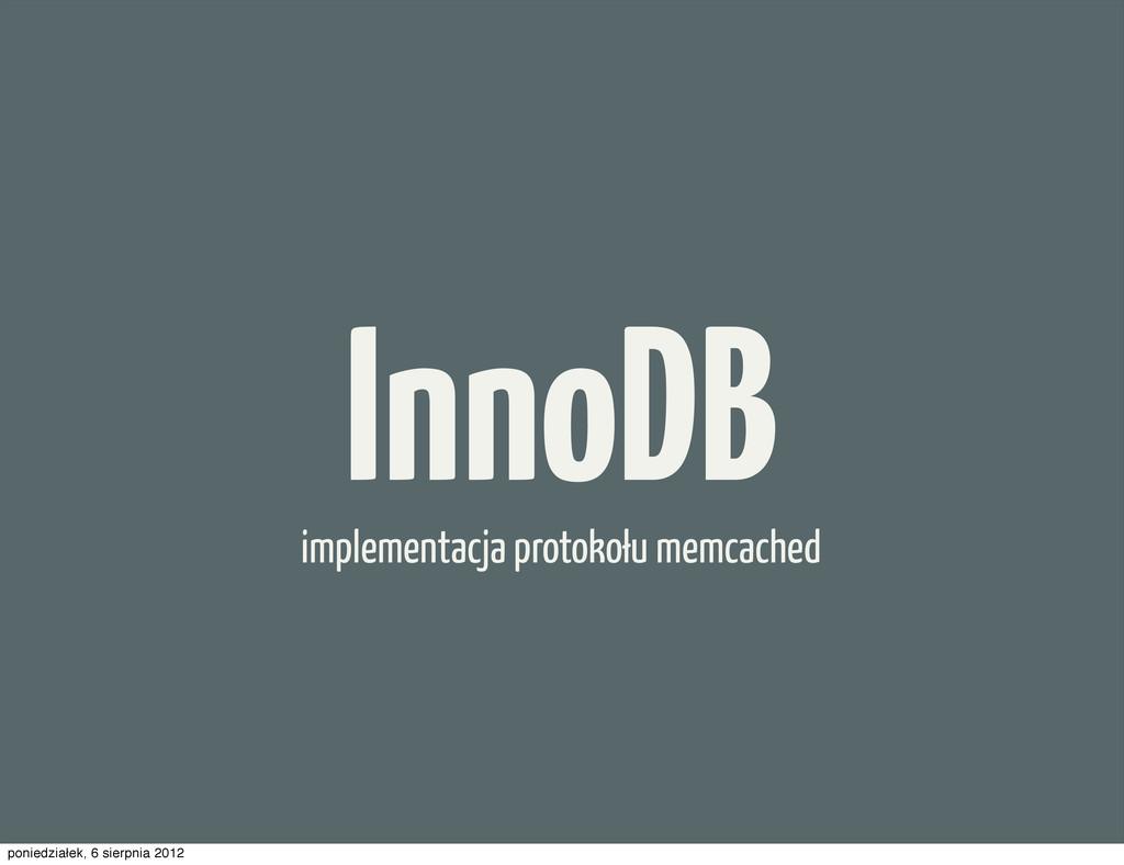 InnoDB implementacja protokołu memcached ponied...
