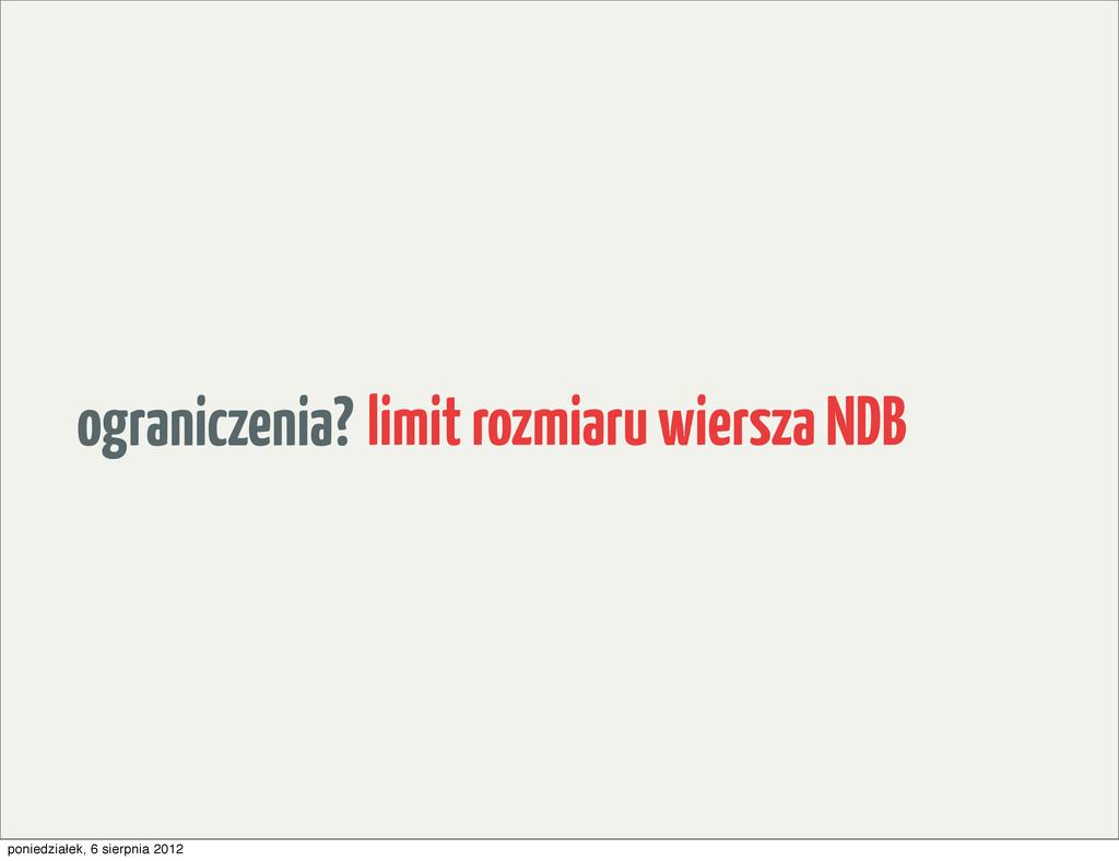 ograniczenia? limit rozmiaru wiersza NDB ponied...