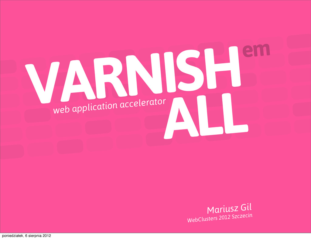 VARNISH ALL em web application accelerator Mari...