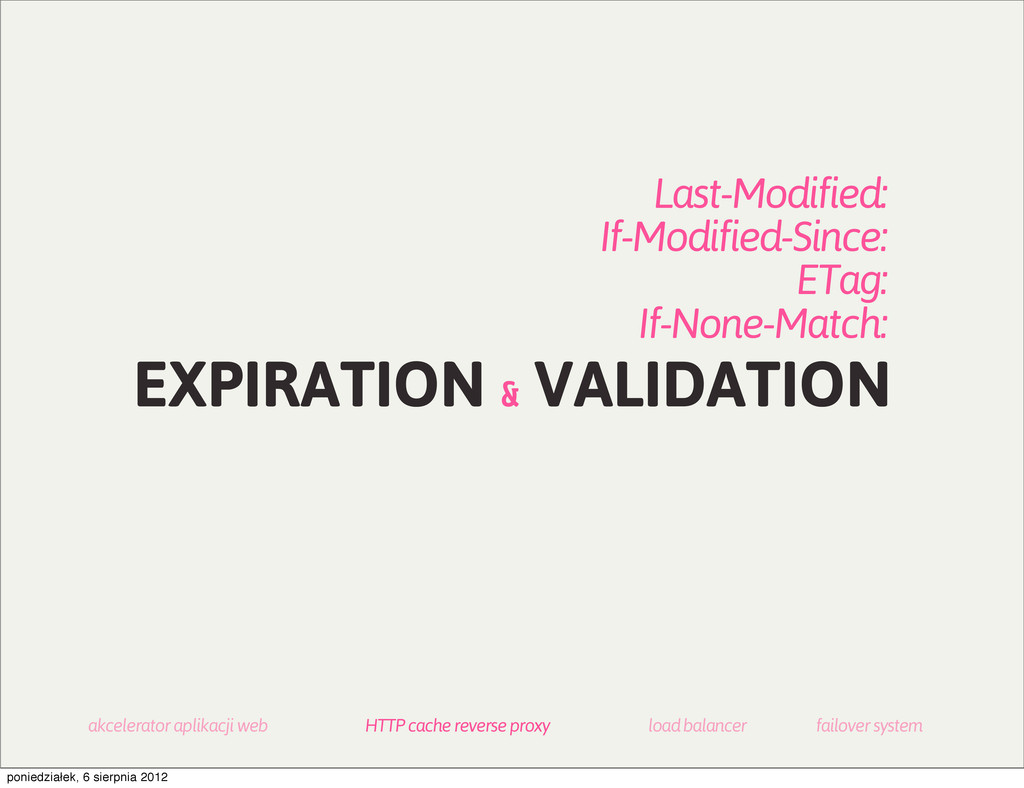 EXPIRATION & VALIDATION Last-Modified: If-Modif...