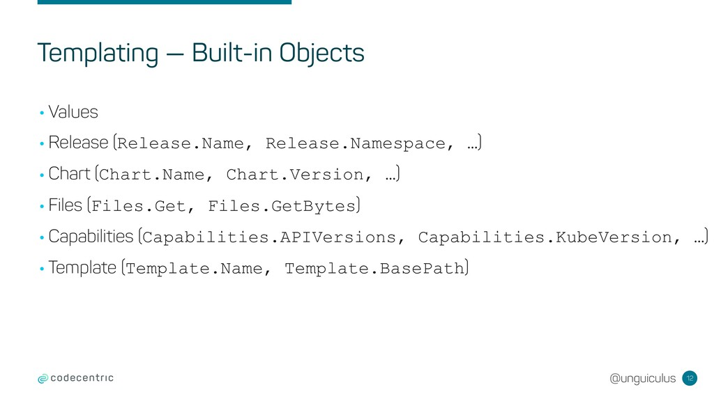@unguiculus Templating — Built-in Objects •Valu...
