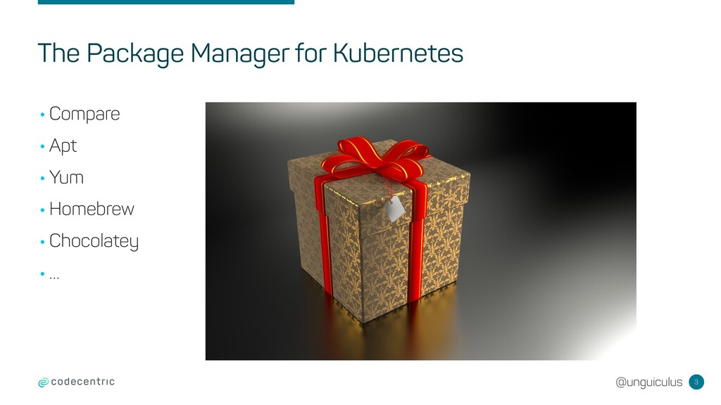 @unguiculus The Package Manager for Kubernetes ...