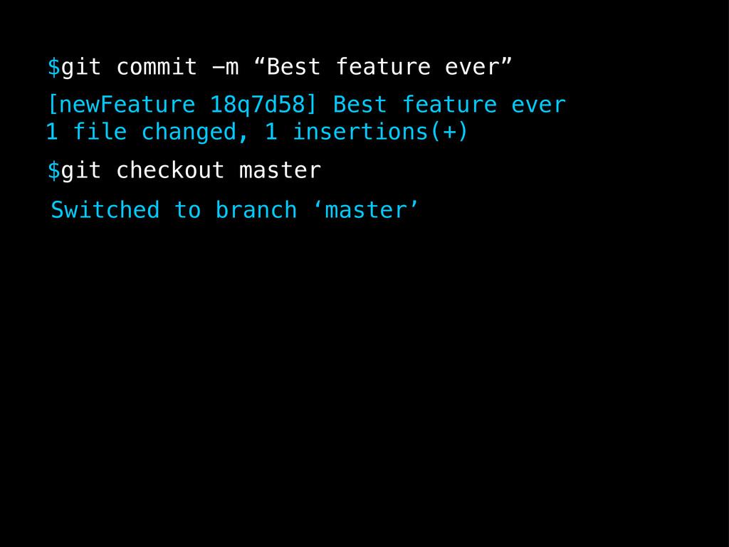 "$git commit -m ""Best feature ever"" $git checkou..."