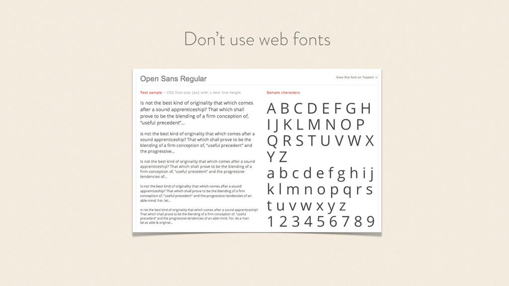 Don't use web fonts