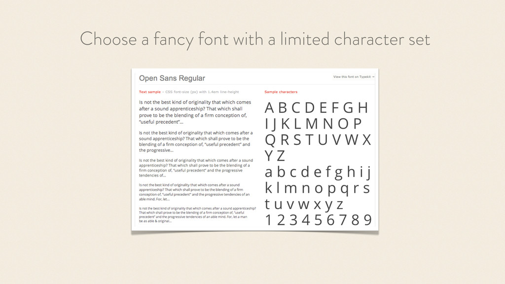 Choose a fancy font with a limited character set