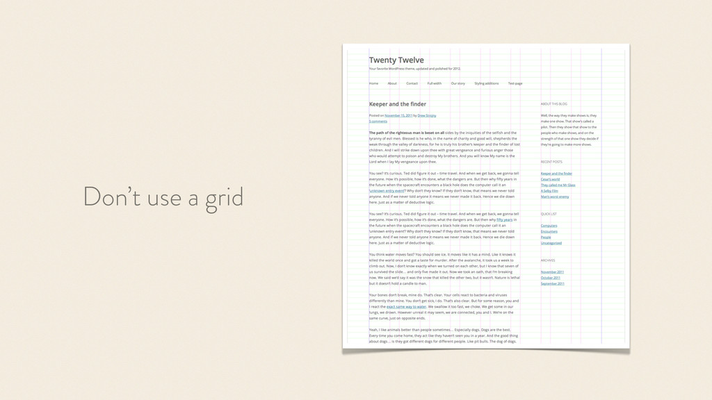 Don't use a grid