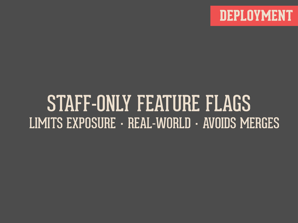 DEPLOYMENT STAFF-ONLY FEATURE FLAGS LIMITS EXPO...