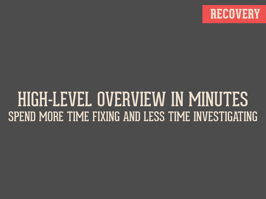 HIGH-LEVEL OVERVIEW IN MINUTES SPEND MORE TIME ...