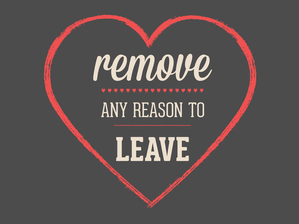 remove ANY REASON TO LEAVE — — — — — — — — — — ...
