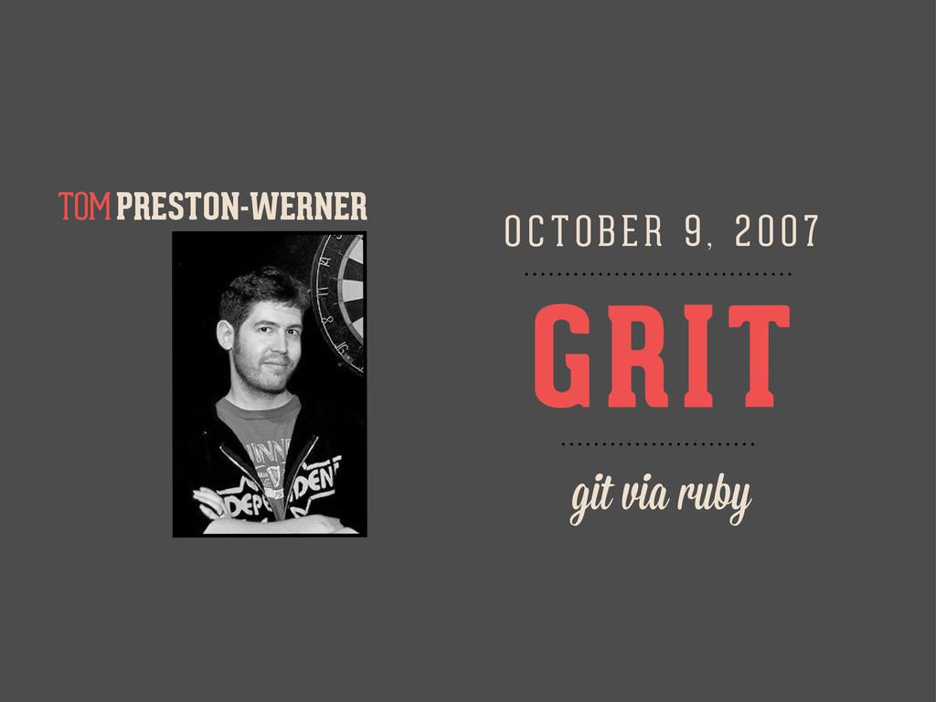 PRESTON-WERNER TOM GRIT O C TOBER 9, 2 0 07 git...