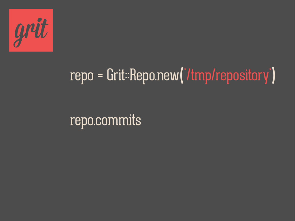 repo = Grit::Repo.new('/tmp/repository') grit r...