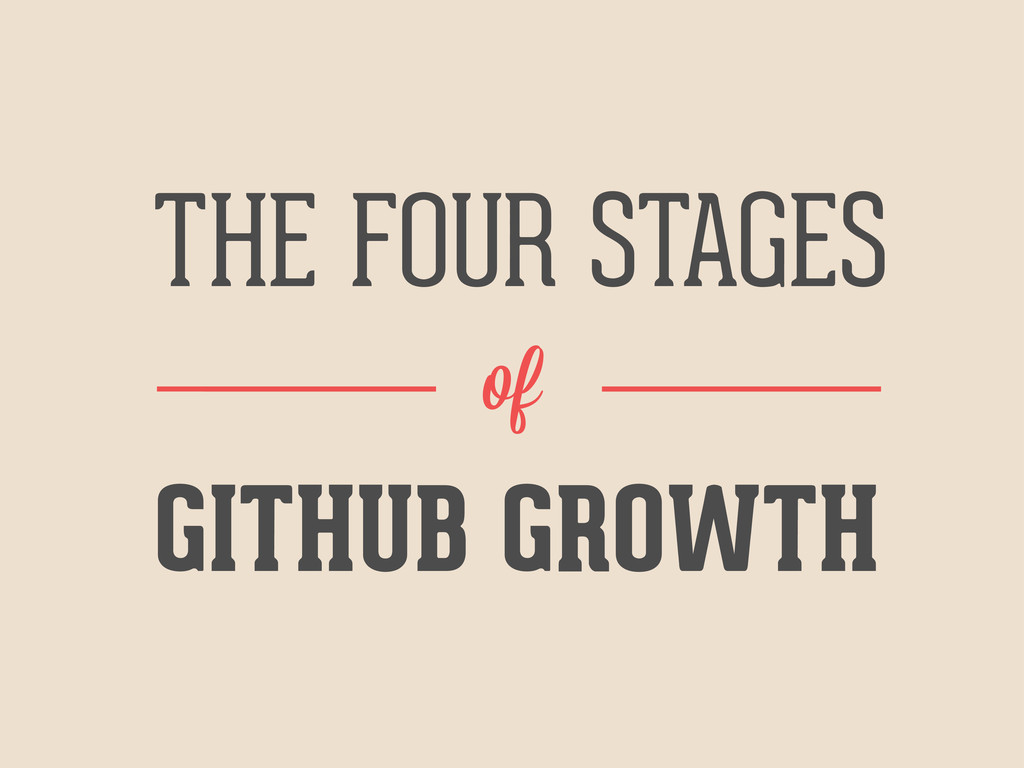 GITHUB GROWTH THE FOUR STAGES of