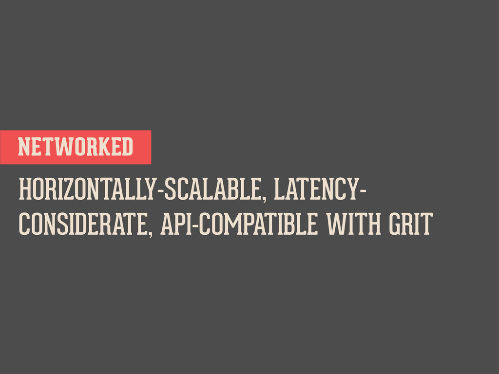 NETWORKED HORIZONTALLY-SCALABLE, LATENCY- CONSI...