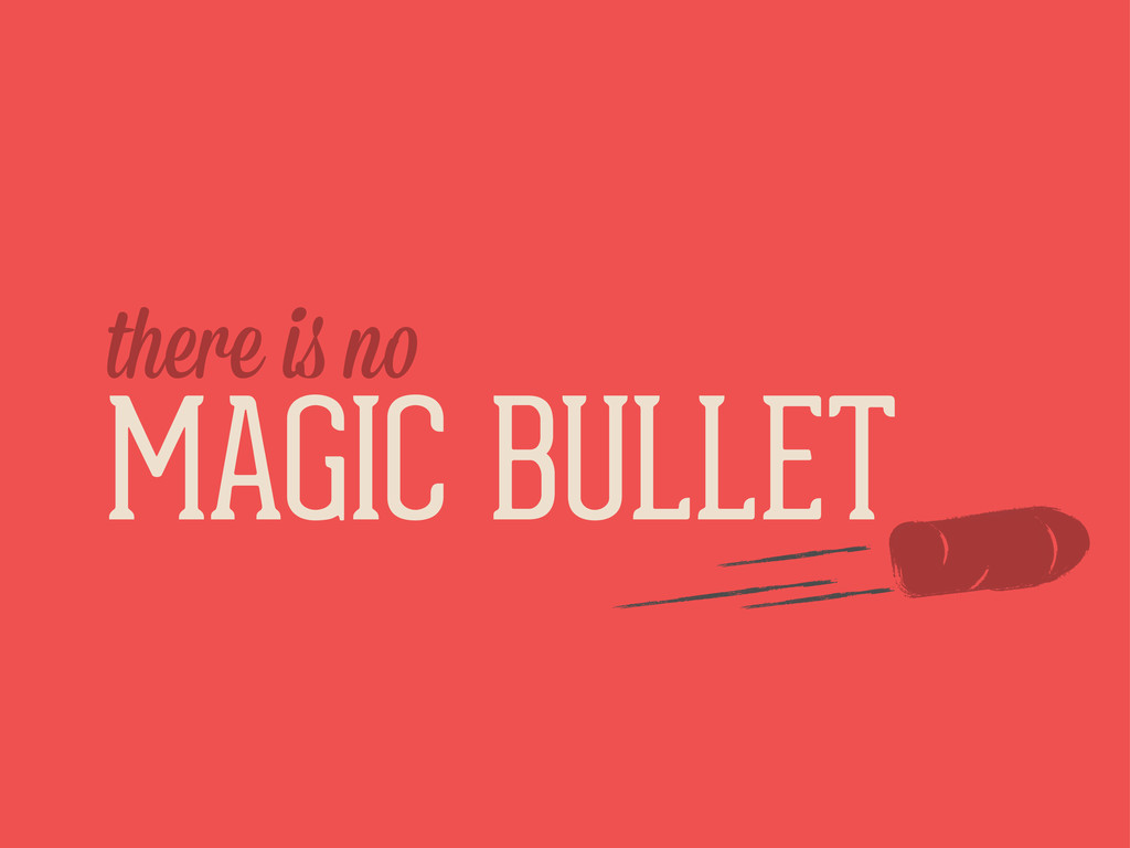 MAGIC BULLET there i n
