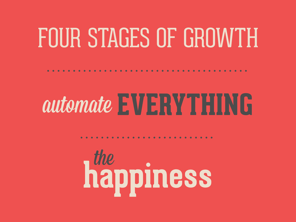 FOUR STAGES OF GROWTH happiness the EVERYTHING ...