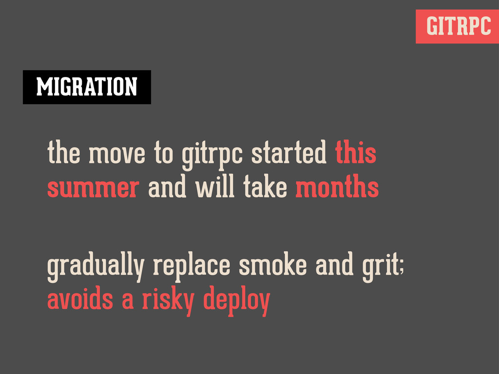 GITRPC the move to gitrpc started this summer a...