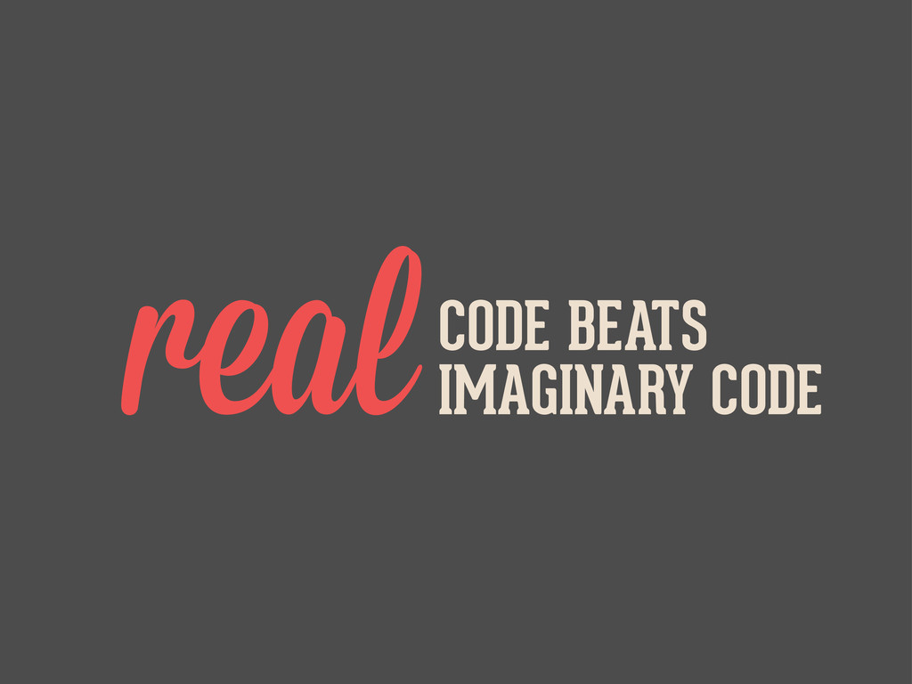 realCODE BEATS IMAGINARY CODE