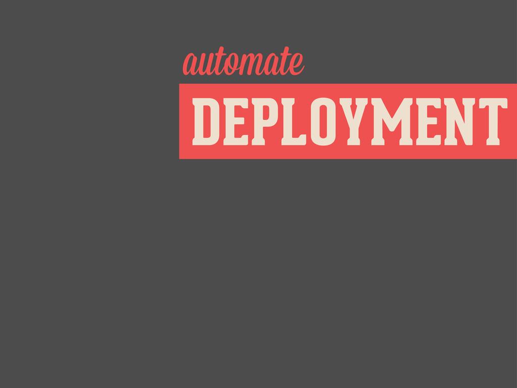 DEPLOYMENT automate