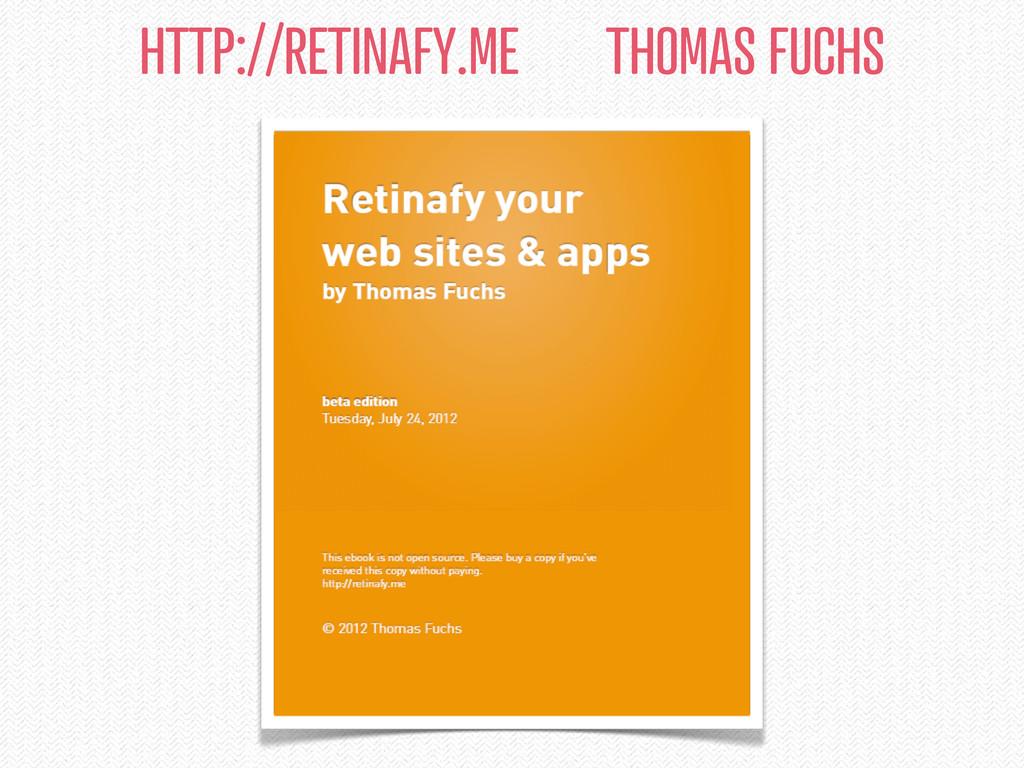 HTTP://RETINAFY.ME THOMAS FUCHS
