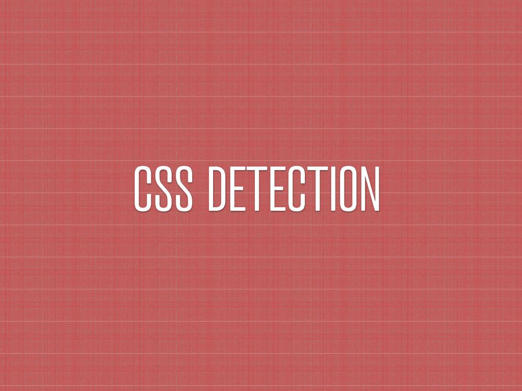 CSS DETECTION