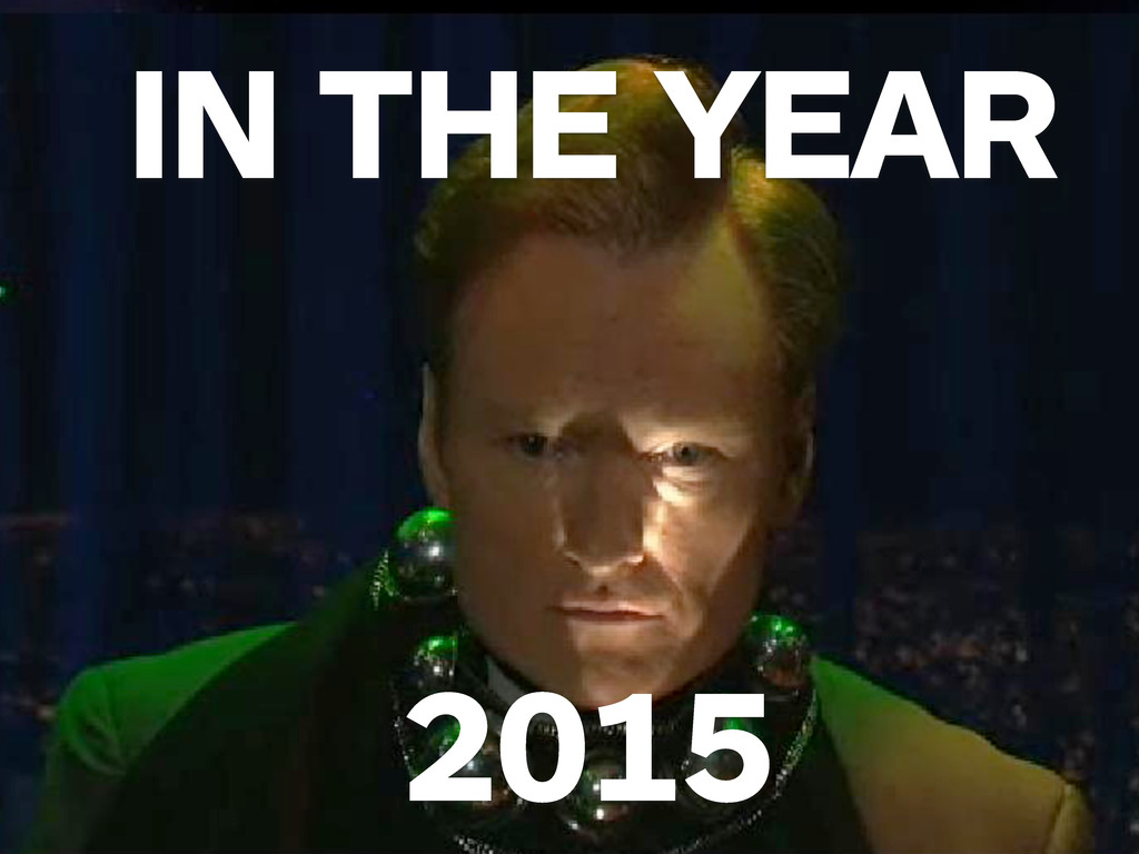 2015 IN THE YEAR 2015