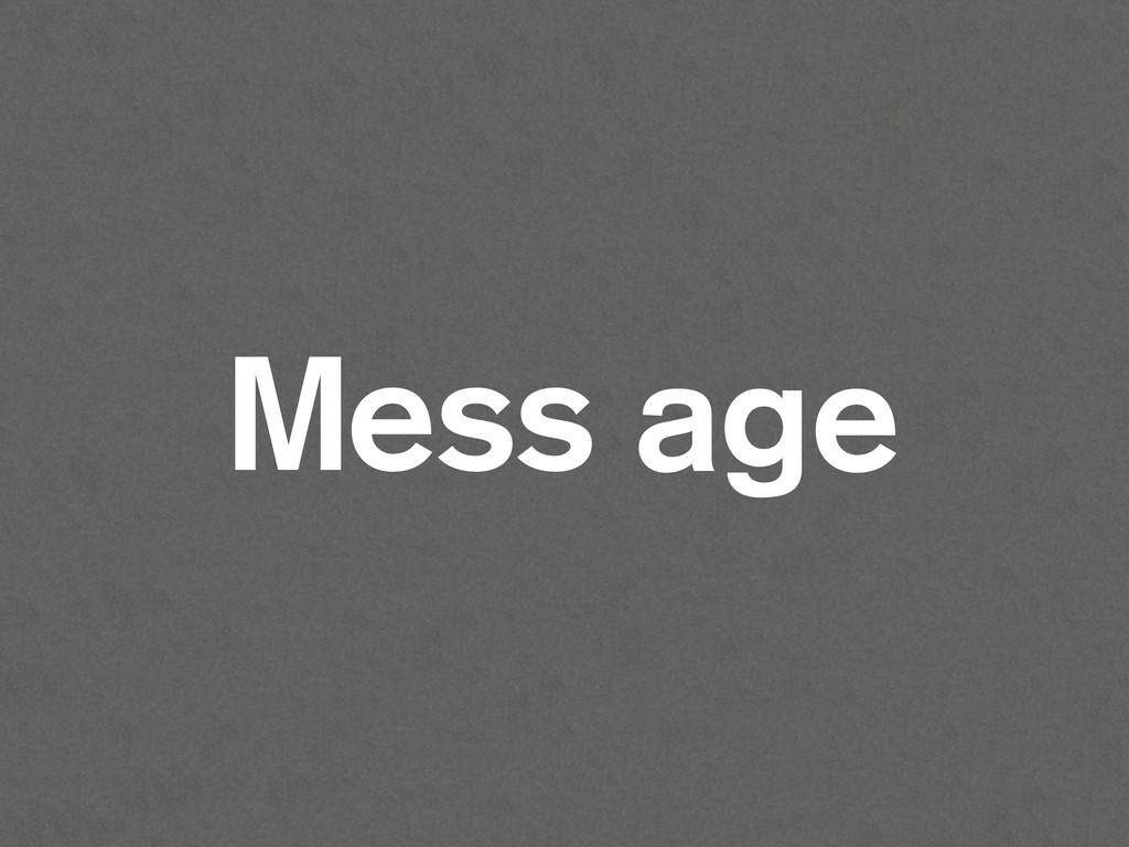 a e M ss age