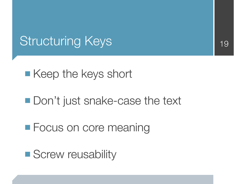 Structuring Keys 19 ■Keep the keys short ■Don't...