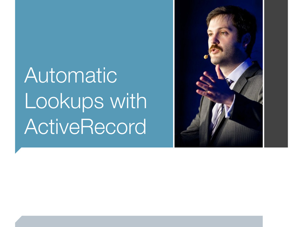 Automatic Lookups with ActiveRecord