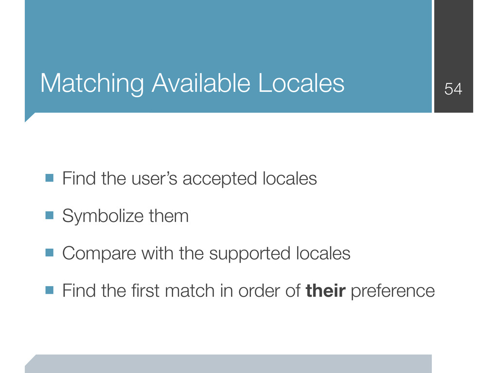 Matching Available Locales 54 ■ Find the user's...
