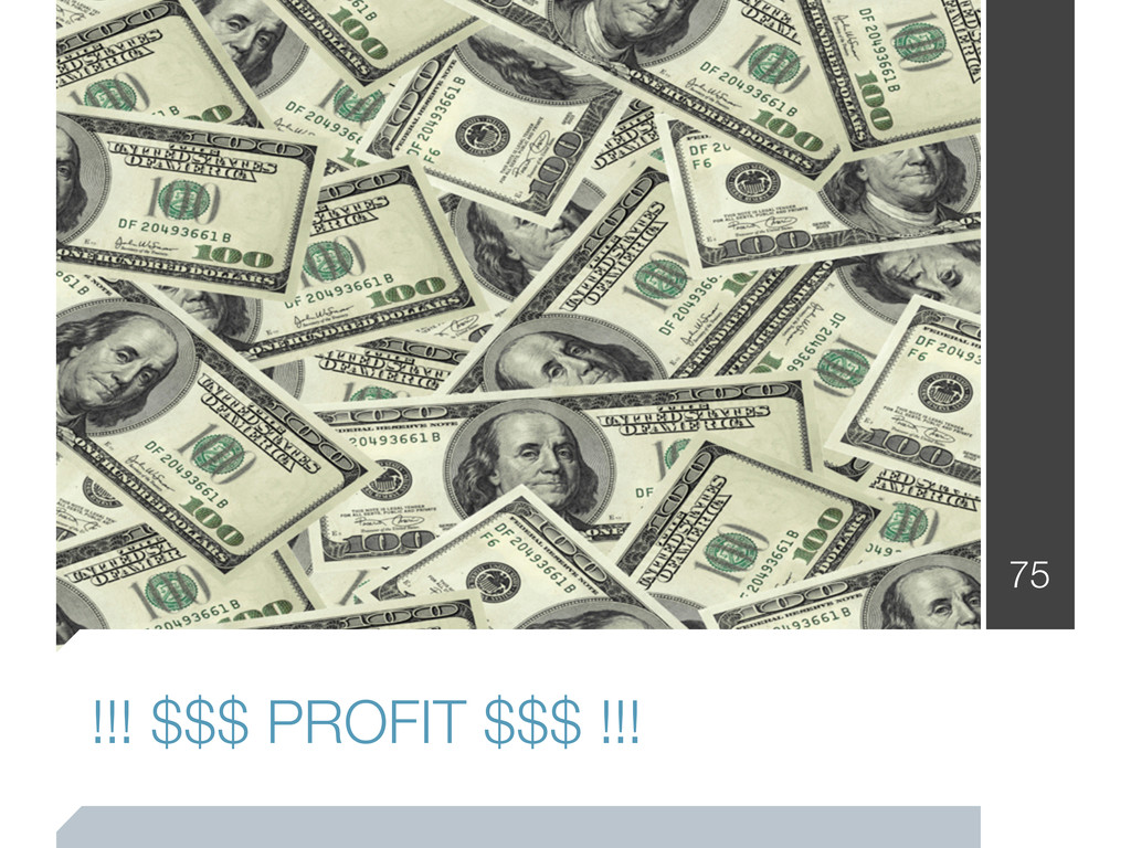 !!! $$$ PROFIT $$$ !!! 75