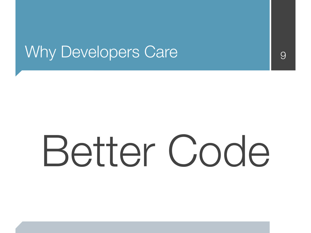 Why Developers Care 9 Better Code