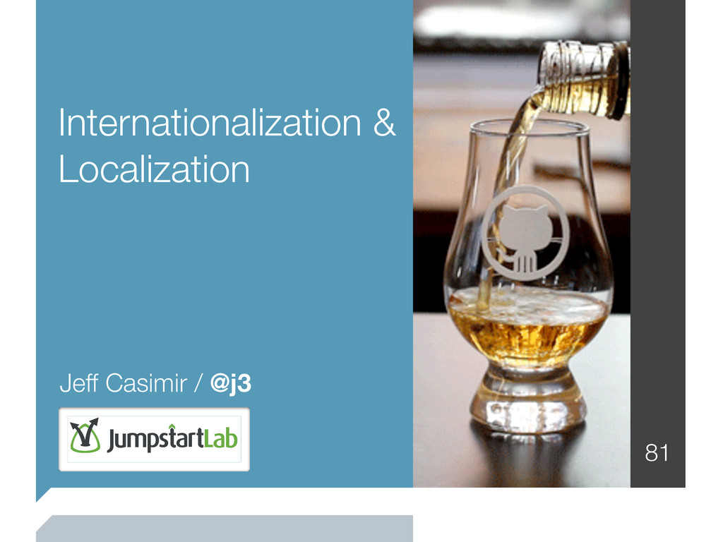Internationalization & Localization 81 Jeff Cas...