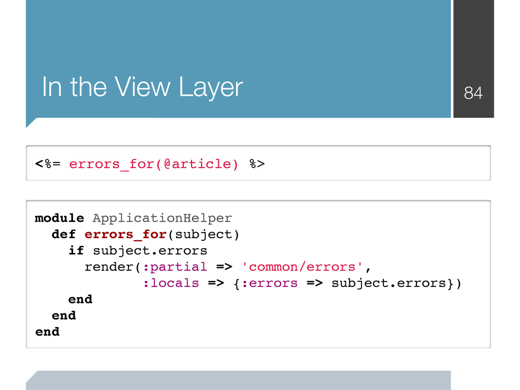 In the View Layer 84 <%= errors_for(@article) %...