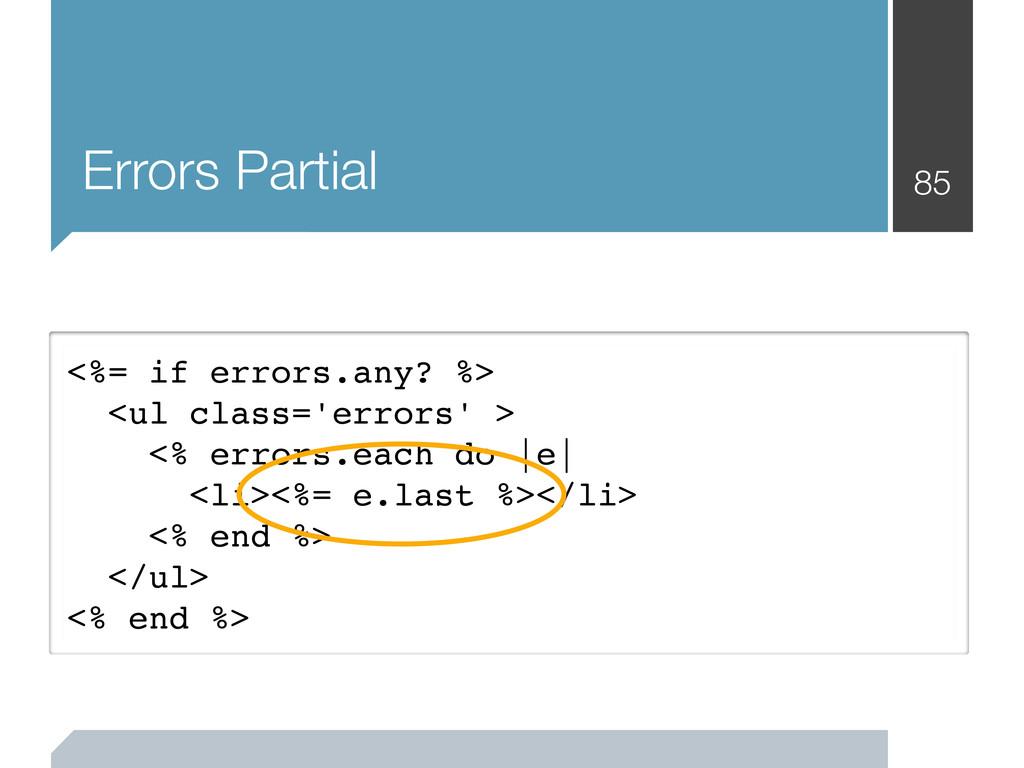 Errors Partial 85 <%= if errors.any? %> <ul cla...